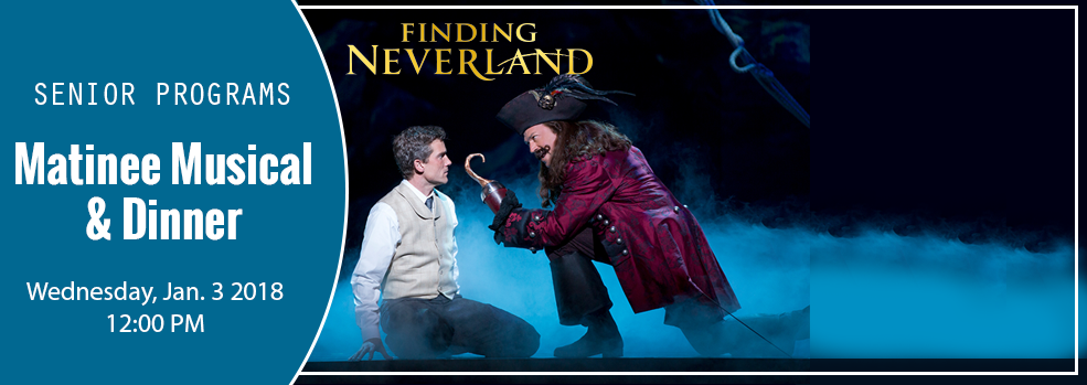 Finding Neverland Musical and Dinner
